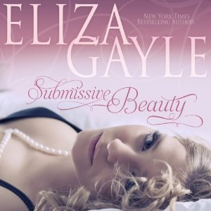 Submissive Beauty - Eliza Gayle